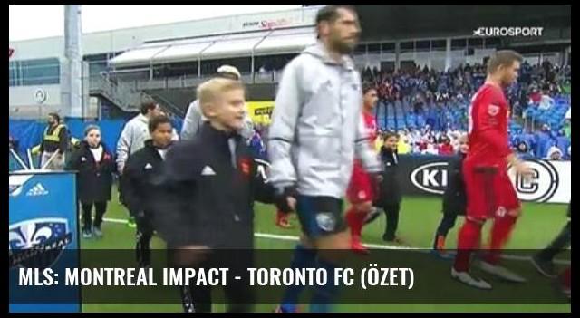 Mls: Montreal Impact - Toronto Fc (Özet)