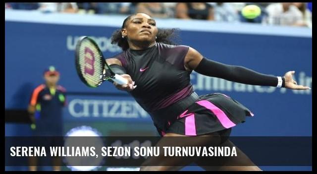 Serena Williams, sezon sonu turnuvasında