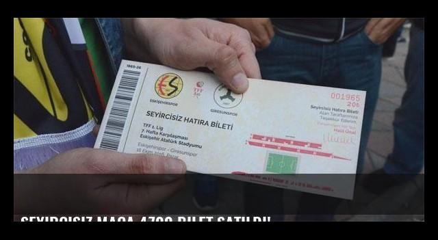 Seyircisiz maça 4700 bilet satıldı!