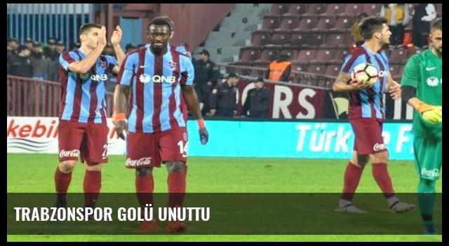 Trabzonspor golü unuttu