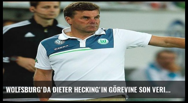 Wolfsburg'da Dieter Hecking'in görevine son verildi