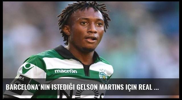 Barcelona'nın istediği Gelson Martins için Real Madrid de devreye girdi