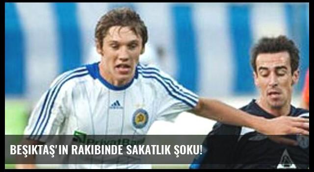 Beşiktaş'ın rakibinde sakatlık şoku!