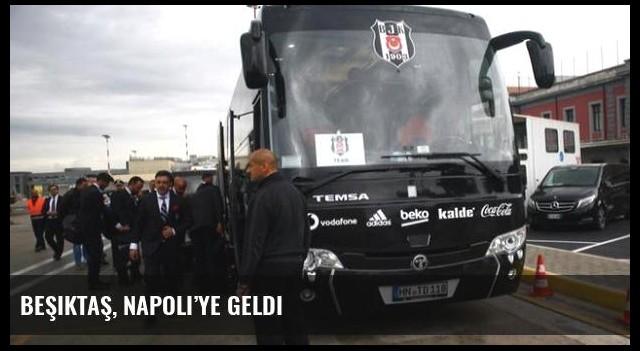 Beşiktaş, Napoli'ye geldi