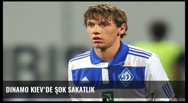 Dinamo Kiev'de şok sakatlık