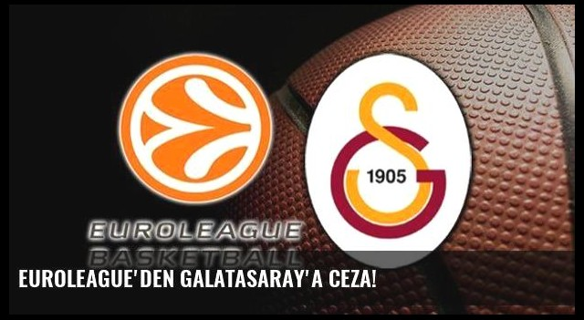 Euroleague'den Galatasaray'a ceza!