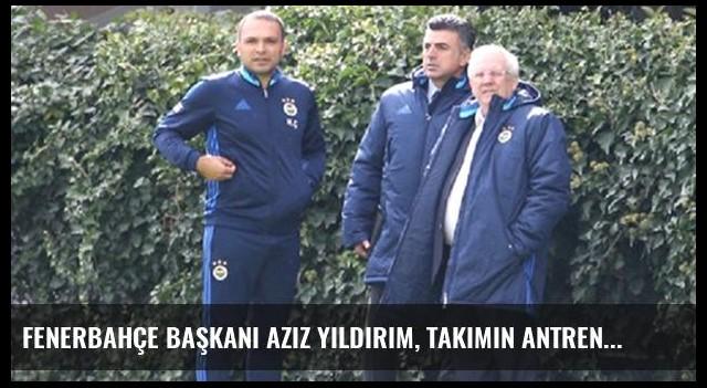 Fenerbahçe Başkanı Aziz Yıldırım, Takımın Antrenmanını İzledi