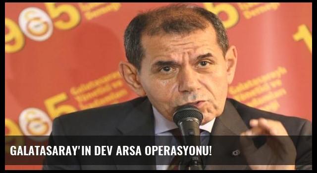 Galatasaray'ın dev arsa operasyonu!