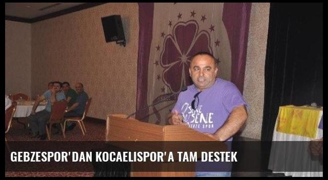 Gebzespor'dan Kocaelispor'a Tam Destek