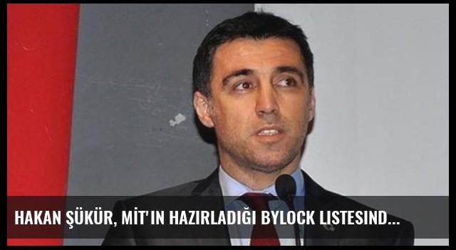 Hakan Şükür, MİT'in Hazırladığı ByLock Listesinde Turuncu Kategoride Yer Aldı