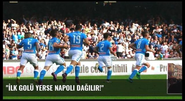 'İlk golü yerse Napoli dağılır!'