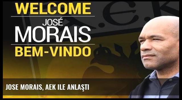 Jose Morais, AEK ile anlaştı