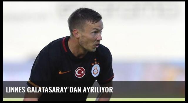 Linnes Galatasaray'dan Ayrılıyor