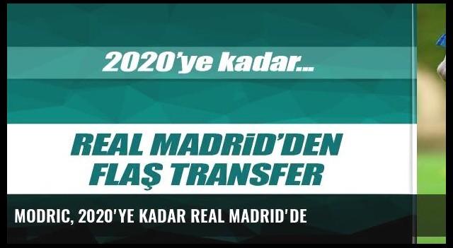 Modric, 2020'ye kadar Real Madrid'de