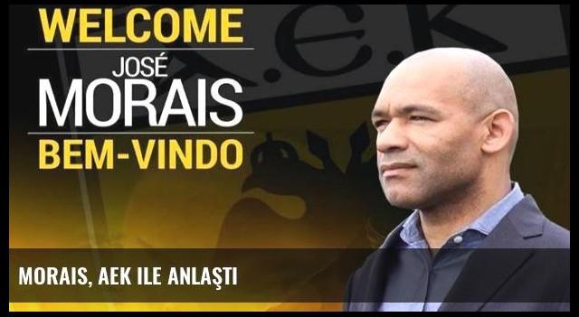 Morais, AEK ile anlaştı