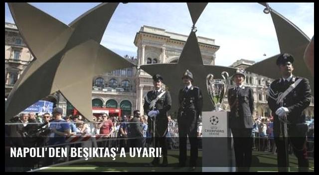 Napoli'den Beşiktaş'a uyarı!