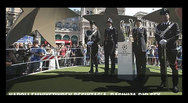 Napoli emniyetinden Beşiktaş'a: Başınıza bir şey gelirse karışmayız