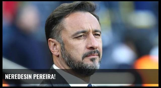 Neredesin Pereira!