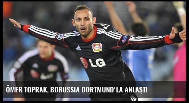 Ömer Toprak, Borussia Dortmund'la Anlaştı