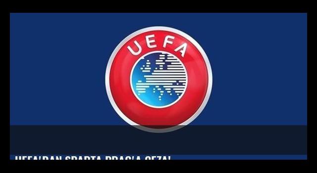 UEFA'dan Sparta Prag'a ceza!