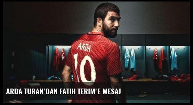 Arda Turan'dan Fatih Terim'e mesaj