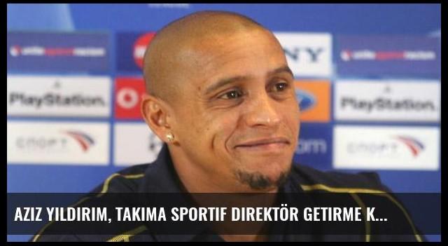 Aziz Yıldırım, Takıma Sportif Direktör Getirme Kararı Aldı