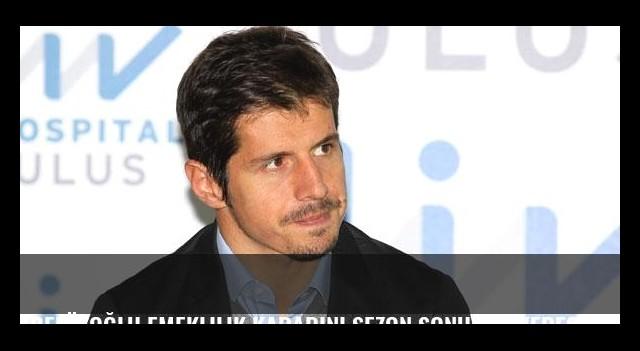 Belözoğlu emeklilik kararını sezon sonunda verecek