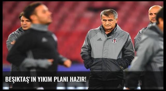 Beşiktaş'ın yıkım planı hazır!