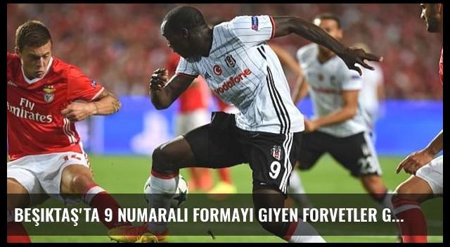 Beşiktaş'ta 9 Numaralı Formayı Giyen Forvetler Gol Atamıyor