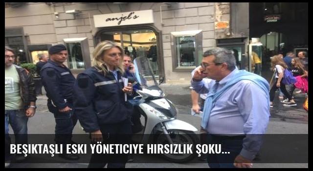Beşiktaşlı eski yöneticiye hırsızlık şoku