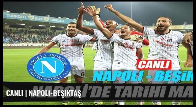 CANLI | Napoli-Beşiktaş