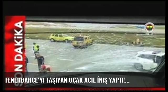 Fenerbahçe'yi Taşıyan Uçak Acil İniş Yaptı!