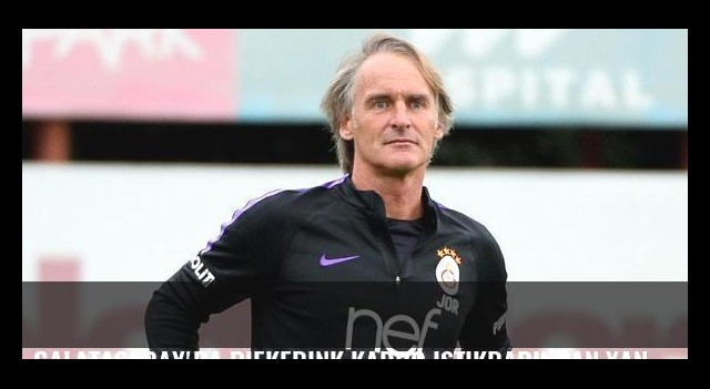 Galatasaray'da Riekerink kadro istikrarından yana