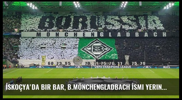 İskoçya'da Bir Bar, B.Mönchengladbach İsmi Yerine Bir Alman Takımı Yazdı