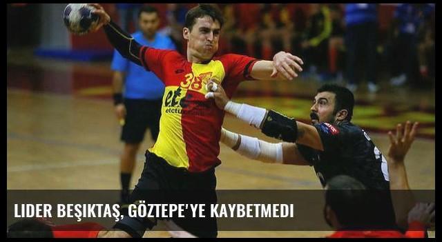 Lider Beşiktaş, Göztepe'ye kaybetmedi
