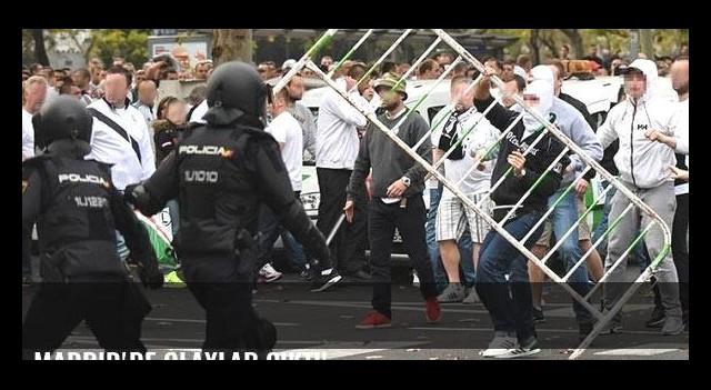 Madrid'de olaylar çıktı!