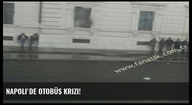 Napoli'de otobüs krizi!
