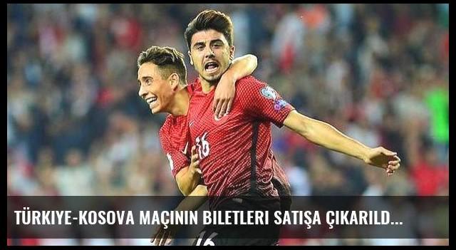 Türkiye-Kosova maçının biletleri satışa çıkarıldı