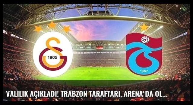 Valilik açıkladı! Trabzon taraftarı, Arena'da olacak