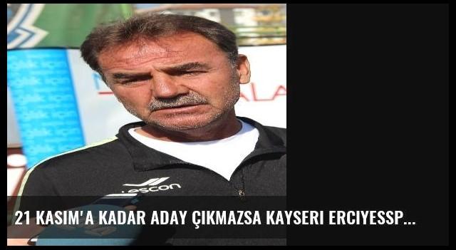 21 Kasım'a Kadar Aday Çıkmazsa Kayseri Erciyesspor Kulübü Kapanacak