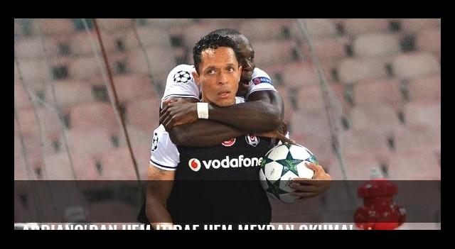 Adriano'dan hem itiraf hem meydan okuma!