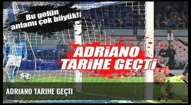 Adriano tarihe geçti