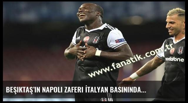 Beşiktaş'ın Napoli zaferi İtalyan basınında