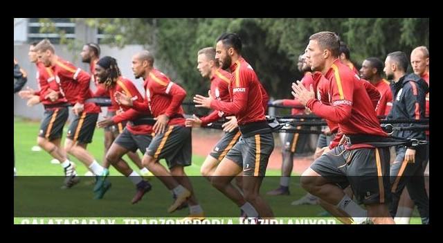 Galatasaray, Trabzonspor'a hazırlanıyor