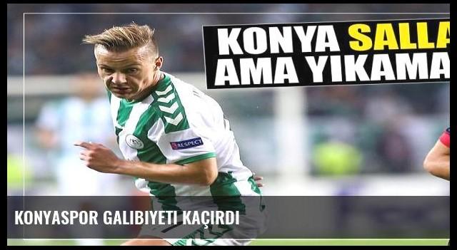 Konyaspor galibiyeti kaçırdı