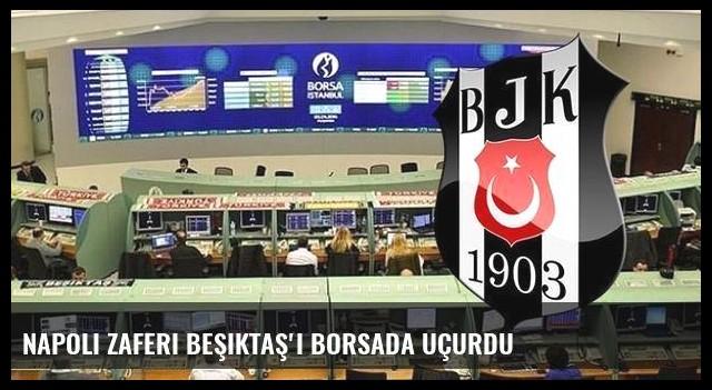 Napoli zaferi Beşiktaş'ı borsada uçurdu