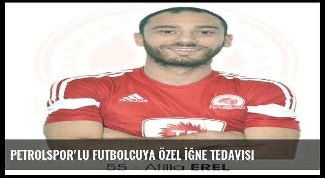 Petrolspor'lu Futbolcuya Özel İğne Tedavisi