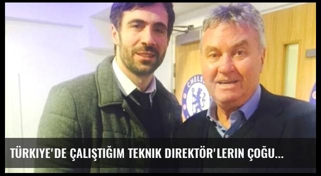 Türkiye'de çalıştığım teknik direktör'lerin çoğundan hiçbir şey öğrenemedim!