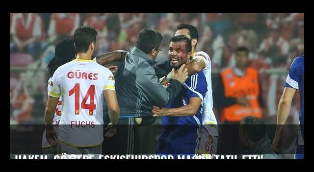 Hakem, Göztepe-Eskişehirspor maçını tatil etti!