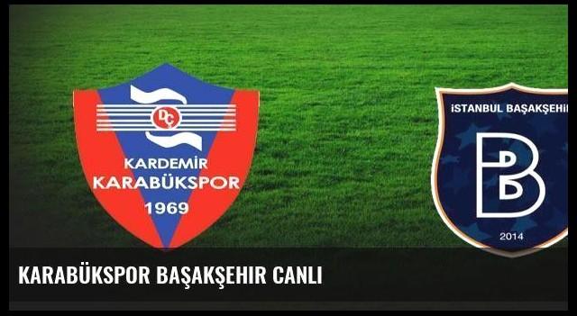 Karabükspor Başakşehir canlı